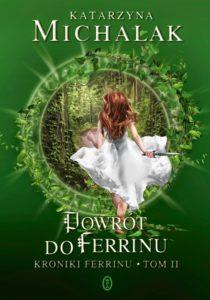 http://www.wydawnictwoliterackie.pl/ksiazka/2654/Powrot-do-Ferrinu---Katarzyna-Michalak